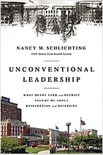 Unconventional Leadership: What Henry Ford and Detroit Taught Me about Reinvention and Diversity (Hardcover)