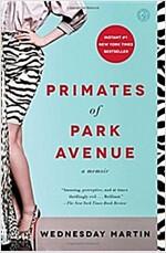 Primates of Park Avenue: A Memoir (Paperback)