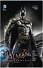 Batman: Arkham Knight Vol. 3: The Official Prequel to the Arkham Trilogy Finale (Hardcover)