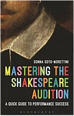 Mastering the Shakespeare Audition : A Quick Guide to Performance Success (Paperback)