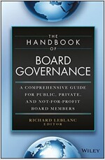 The Handbook of Board Governance: A Comprehensive Guide for Public, Private, and Not-For-Profit Board Members (Hardcover)