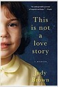 [중고] This Is Not a Love Story: A Memoir (Paperback)