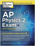 Cracking the AP Physics 2 Exam, 2017 Edition: Proven Techniques to Help You Score a 5 (Paperback)