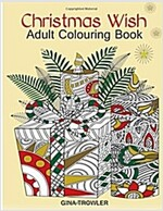 Adult Colouring Book: Christmas Wish: The Perfect Christmas Colouring Book Gift of Love, Blessings, Relaxation and Stress Relief - Christmas Colouring (Paperback)