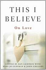 This I Believe : on Love (Hardcover)