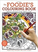 The Foodie's Colouring Book: Delicious Adventures in the Culinary World (Paperback)