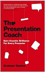 The Presentation Coach - Bare Knuckle Brilliance  for Every Presenter (Paperback)