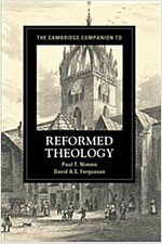 The Cambridge Companion to Reformed Theology (Paperback)