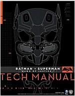Batman v Superman : Dawn of Justice - Tech Manual (Hardcover)