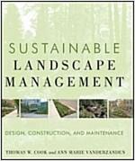 Sustainable Landscape Management : Design, Construction, and Maintenance (Hardcover)