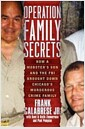 [중고] Operation Family Secrets: How a Mobster's Son and the FBI Brought Down Chicago's Murderous Crime Family                                           (Hardcover)