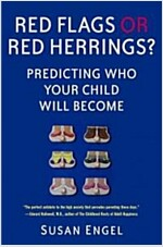 Red Flags or Red Herrings?: Predicting Who Your Child Will Become (Hardcover)