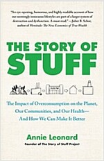 [중고] The Story of Stuff: The Impact of Overconsumption on the Planet, Our Communities, and Our Health--And How We Can Make It Better                   (Paperback)