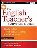 The English Teacher's Survival Guide : Ready-to-use Techniques & Materials for Grades 7-12, Second Edition (Paperback, 2 Revised edition)