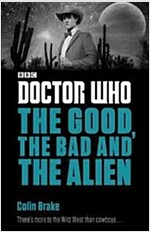 Doctor Who: The Good, the Bad and the Alien (Paperback)