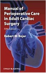 Manual of Perioperative Care in Adult Cardiac Surgery (Paperback, 5th Edition)