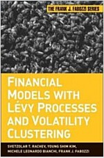 Financial Models with Levy Processes and Volatility Clustering (Hardcover)
