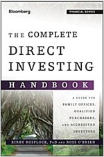 The Complete Direct Investing Handbook: A Guide for Family Offices, Qualified Purchasers, and Accredited Investors (Hardcover)