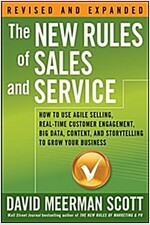 The New Rules of Sales and Service: How to Use Agile Selling, Real-Time Customer Engagement, Big Data, Content, and Storytelling to Grow Your Business (Paperback)