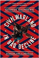 Civilwarland in Bad Decline: Stories and a Novella (Paperback)
