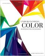 Understanding Color : An Introduction for Designers (Paperback, 4 Rev ed)