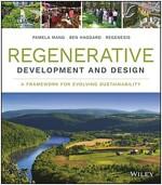 Regenerative Development and Design: A Framework for Evolving Sustainability (Hardcover)