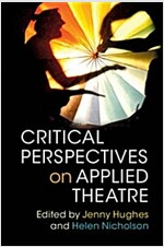Critical Perspectives on Applied Theatre (Hardcover)