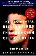 The Accidental Billionaires: The Founding of Facebook: A Tale of Sex, Money, Genius and Betrayal (Paperback)