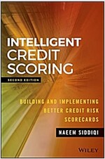 Intelligent Credit Scoring: Building and Implementing Better Credit Risk Scorecards (Hardcover, 2)