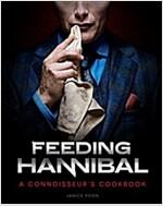 Feeding Hannibal : A Connoisseur's Cookbook (Hardcover)
