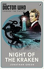 Doctor Who: Choose the Future: Night of the Kraken (Paperback)