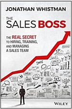 The Sales Boss: The Real Secret to Hiring, Training and Managing a Sales Team (Hardcover)