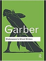 Shakespeare's Ghost Writers : Literature as Uncanny Causality (Hardcover)
