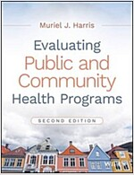 Evaluating Public and Community Health Programs (Paperback, 2)