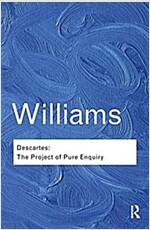Descartes: The Project of Pure Enquiry (Hardcover)