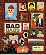 The Wes Anderson Collection: Bad Dads: Art Inspired by the Films of Wes Anderson (Hardcover)