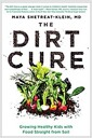 [중고] The Dirt Cure: Healthy Food, Healthy Gut, Happy Child (Paperback)