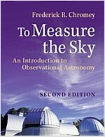 To Measure the Sky : An Introduction to Observational Astronomy (Paperback, 2 Rev ed)