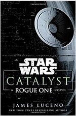Catalyst: A Rogue One Novel (Hardcover)