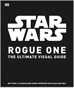Star Wars: Rogue One: The Ultimate Visual Guide (Hardcover)