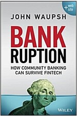 Bankruption: How Community Banking Can Survive Fintech (Hardcover)