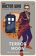 Doctor Who: Choose the Future: Terror Moon (Paperback)