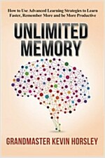 Unlimited Memory: How to Use Advanced Learning Strategies to Learn Faster, Remember More and Be More Productive (Paperback)