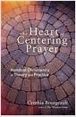 [중고] The Heart of Centering Prayer: Nondual Christianity in Theory and Practice (Paperback)