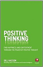 Positive Thinking : Find happiness and achieve your goals through the power of positive thought (Paperback)