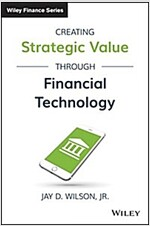 Creating Strategic Value Through Financial Technology (Hardcover)