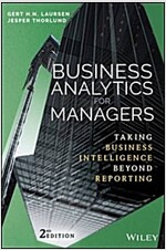 Business Analytics for Managers: Taking Business Intelligence Beyond Reporting (Hardcover, 2)