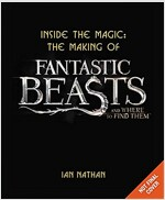 Inside the Magic: The Making of Fantastic Beasts and Where to Find Them (Hardcover)