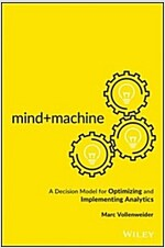 Mind+machine: A Decision Model for Optimizing and Implementing Analytics (Hardcover)