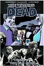 The Walking Dead Volume 13: Too Far Gone (Paperback)